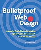 Bulletproof Web Design : Improving flexibility and protecting against worst-case scenarios with XHTML and CSS