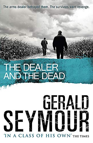 The Dealer and the Dead-Gerald Seymour