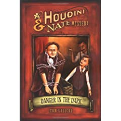 Danger in the Dark: A Houdini & Nate Mystery (Houdini and Nate Mysteries)