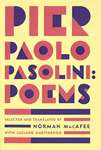 Pier Paolo Pasolini: Poems [Translated by Norman MacAfee]