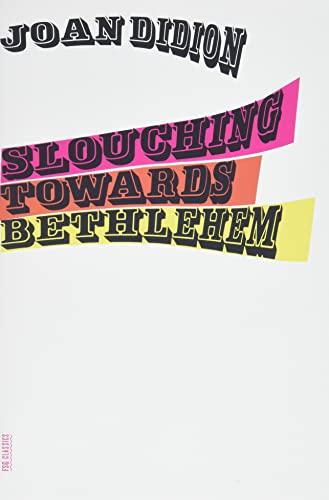 Slouching Towards Bethlehem-Joan Didion