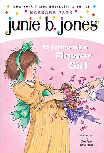 Junie B. Jones is (Almost) a Flower Girl-Barbara Park