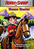 Moose Master (Adam Sharp)