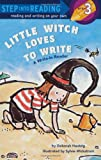 Little Witch Loves to Write: A Write-in Reader : Step 3 (Step Into Reading Plus Writing)