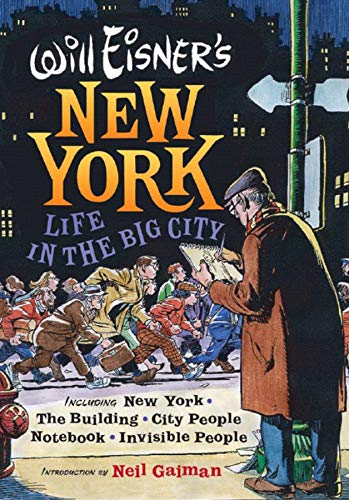 Will Eisner's New York: Life in the Big City: New York, The Building, City People Notebook, Invisible People (Will Eisner Library)