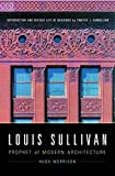 Louis Sullivan: Prophet of Modern Architecture By Hugh Morrison
