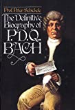 The Definitive Biography of P. D. Q. Bach, 1807-1742?:  Peter Schickele Paperback, 1987 -