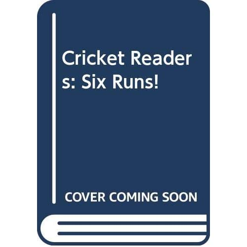 Cricket Readers: Six Runs! - Paperback NEW Diane Browne (A 2007-01-04
