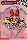 Powerpuff Professor (Powerpuff Girls Chapter Book)