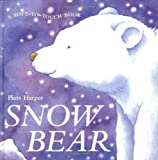Snow Bear (A Soft-to-Touch Book)