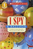 I Spy a Balloon (Scholastic Readers)