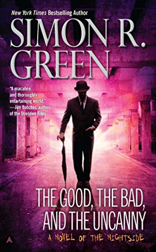 The Good, the Bad, and the Uncanny-Simon R. Green
