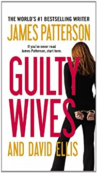 Guilty Wives by James Patterson, David Ellis