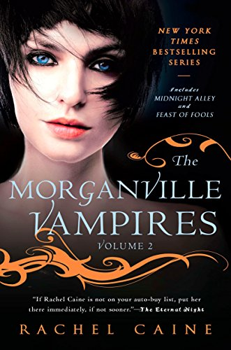 The Morganville Vampires: Mignight Valley and Feast of Fools-Rachel Caine