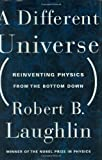 A Different Universe By Robert B. Laughlin
