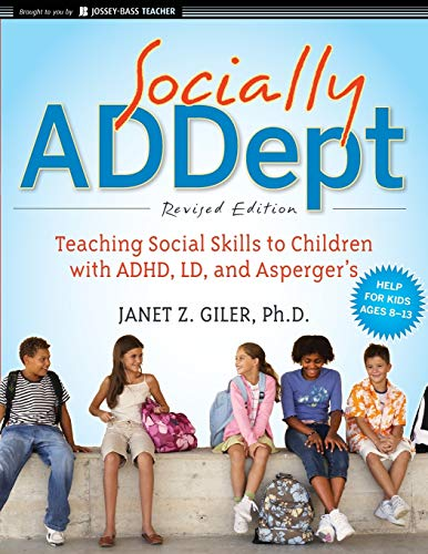 Socially ADDept: Teaching Social Skills to Children with ADHD, LD, and Asperger'