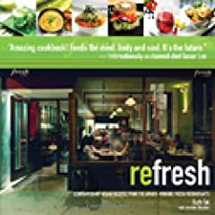 {reFresh: Contemporary Vegan Recipes From the Award Winning Fresh Restaurants }
