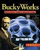 Bucky Works : Fuller