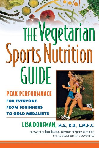 The Vegetarian Sports Nutrition Guide: Peak Performance for Everyone from Beginn