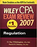 Wiley Cpa Exam Review 2007 Regulation (Wiley Cpa Examination Review Regulation)