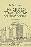 The City of To-morrow and Its Planning By Le Corbusier