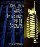 Wright, Sullivan and the Skyscraper By Donald Hoffmann