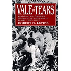 Vale of Tears: Revisiting the Canudos Massacre in Northeastern Brazil, 1893-1897