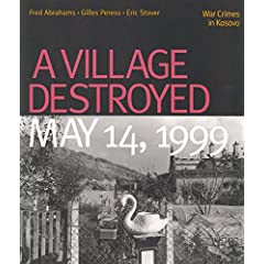 A Village Destroyed, May 14, 1999: War Crimes in Kosovo