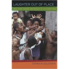 Laughter Out of Place: Race, Class, Violence, and Sexuality in a Rio Shantytown (Public Anthropology, 9)