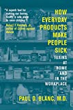 How Everyday Products Make People Sick: Toxins at Home and in the Workplace
