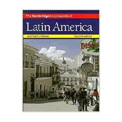 The Cambridge Encyclopedia of Latin America and the Caribbean (Cambridge World Encyclopedias)