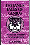 The Janus Faces of Genius By B. J. T. Dobbs