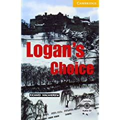 Logan's Choice: Level 2 Elementary/lower Intermediate (Cambridge English Readers)
