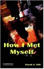 How I Met Myself: Level 3 (Cambridge English Readers)