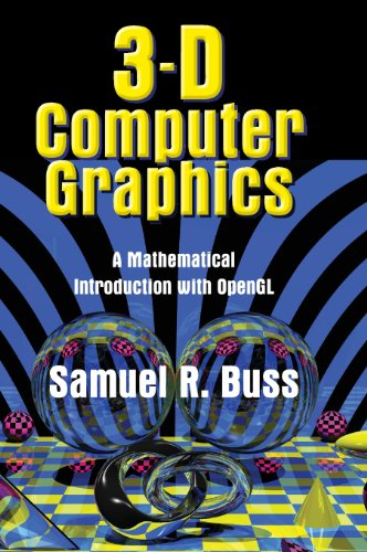 3D Computer Graphics : A Mathematical Introduction with OpenGL