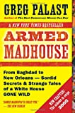 Armed Madhouse: Who's Afraid of Osama Wolf?, China Floats, Bush Sinks, The Scheme to Steal '08,No Child's Behind Left, and Other Dispatches from the Front Lines of th
