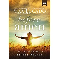 BEFORE AMEN: A  DVD STUDY: THE POWER OF A SIMPLE PRAYER
