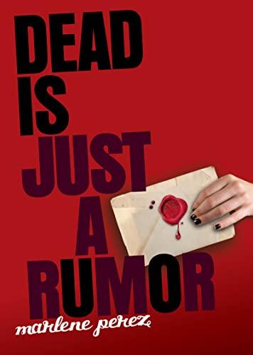 Dead Is Just a Rumor-Marlene Perez