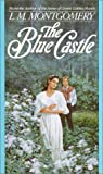 The Blue Castle (Bantam Starfire Book)