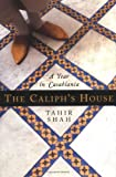 The Caliph\'s House : A Year in Casablanca