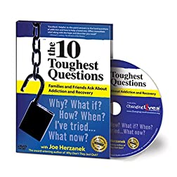 The 10 Toughest Questions Families and Friends Ask About Addiction and Recovery
