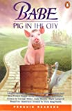 Babe - a Pig in the City (Penguin Readers: Level 2 S.)