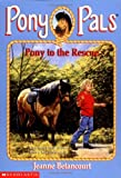 Pony to the Rescue (Pony Pals (Paperback))