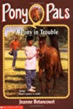 A Pony in Trouble (Pony Pals (Paperback))