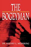 The Bogeymen: Stalking and Its Aftermath