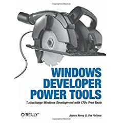 Windows Developer Power Tools: Turbocharge Windows Development with More Than 140 Free and Open Source Tools
