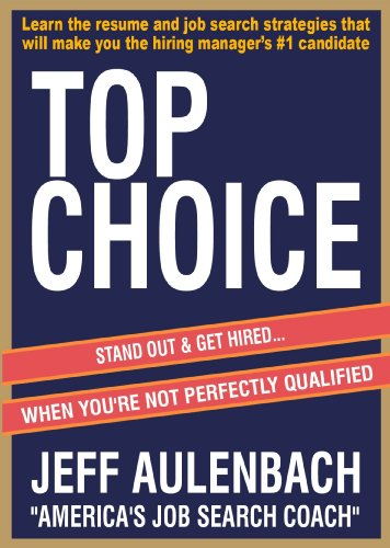 Top Choice: Stand Out & Get Hired... When You're Not Perfectly Qualified