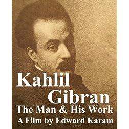 Kahlil Gibran The Man & His Work