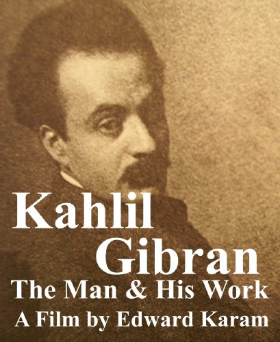 Kahlil Gibran The Man & His Work