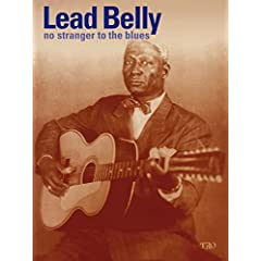 Leadbelly: No Stranger to the Blues